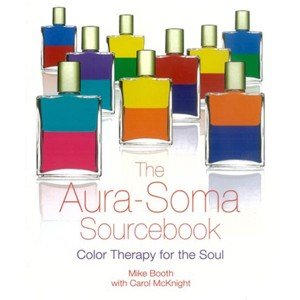Aura-Soma Sourcebook by Mike Booth & Carol McKnight
